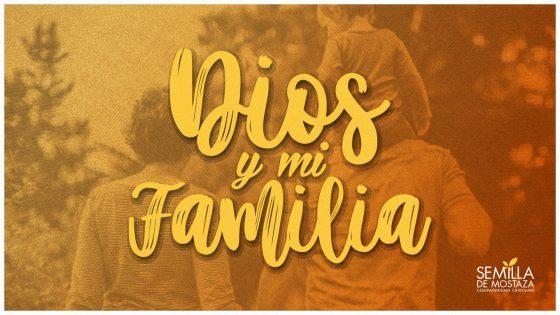Dios y mi familia