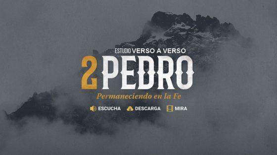 2 Pedro - Permaneciendo en la Fe