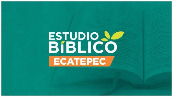 Estudio Bíblico Ecatepec