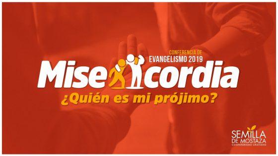 Misericordia ¿Quién Es Mi Prójimo? Conferencia de Evangelismo 2019