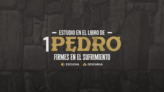1 Pedro, Firmes en el Sufrimiento