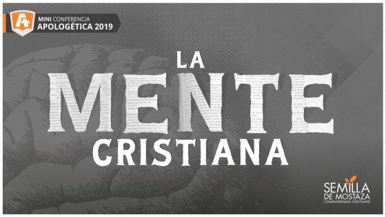 Mini Conferencia La Mente Cristiana