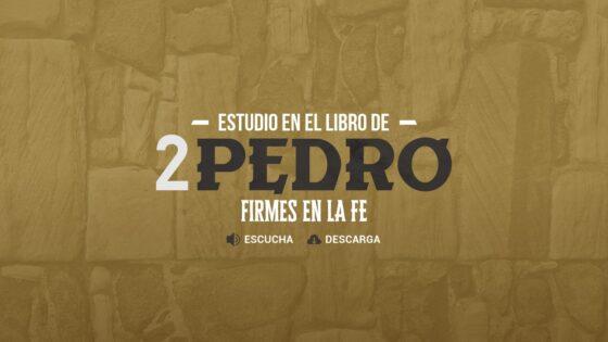 2 Pedro, Firmes en la Fe