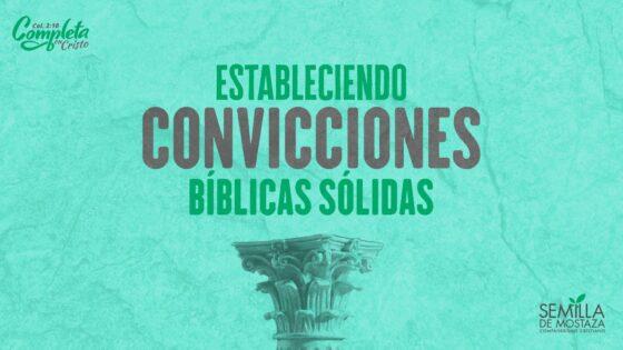 Convicciones Bíbilcas Sólidas